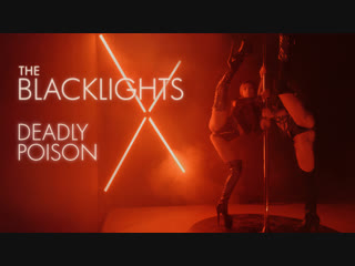 The Blacklights - Deadly Poison (Teaser)