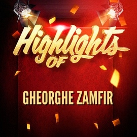 Gheorghe Zamfir альбом Highlights of Gheorghe Zamfir