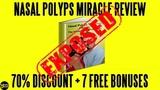 Nasal Polyps Treatment Miracle Review (2019)