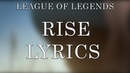 RISE (Lyrics) ft. The Glitch Mob, Mako, and The Word Alive | Worlds 2018 - League of Legends