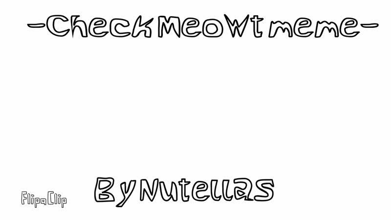 Check Meowt meme