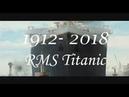 RMS Titanic 1912-2018 106 Aniversario And 7912