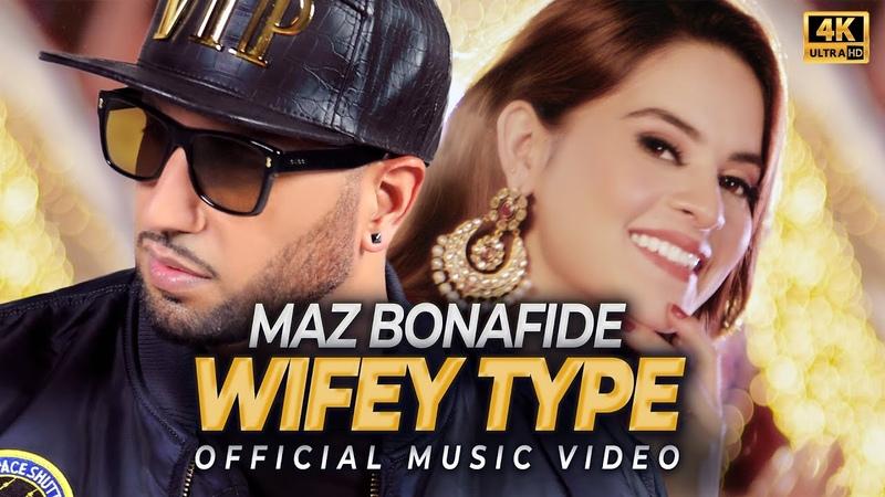 MAZ BONAFIDE | WIFEY TYPE | MINAL KHAN | VEE | OFFICIAL VIDEO