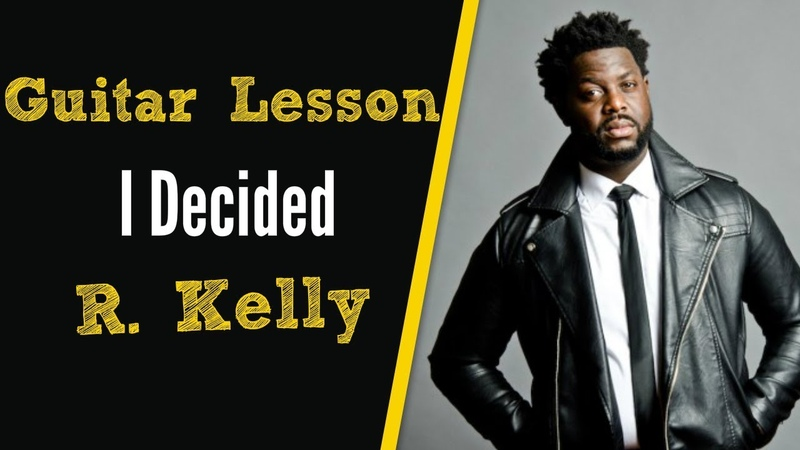 [RB Guitar Lesson] R.Kelly- I Decided