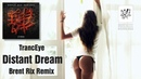 TrancEye - Distant Dream (Brent Rix Remix) [Redux Recordings]