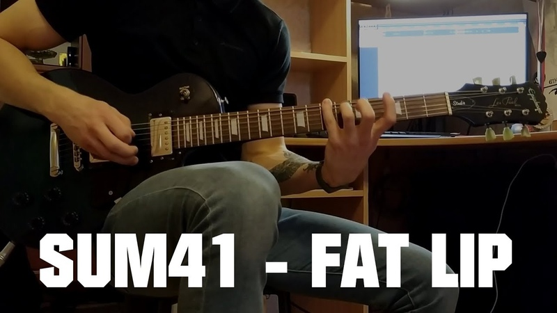 Sum41 - Fat Lip (Guitar Cover)