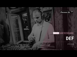 DEF [ techno ] @ Pioneer DJ TV | Saint-Petersburg