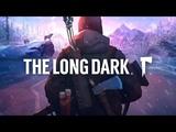 The Long Dark - новая, годная игра на выживание. WINTERMUTE сюжетная линия.