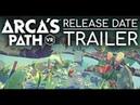 Arca's Path VR - Release Date Trailer | PSVR, Oculus, Steam VR, Vive Port