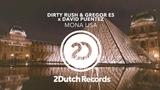 Dirty Rush &amp Gregor Es x David Puentez - Mona Lisa