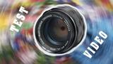 Видеотест объектива гелиос 44-2 Видеотесты объективов, гелиос, обзор объектива