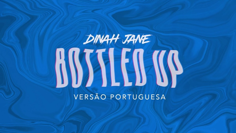 Dinah Jane - Bottled Up ft. Ty Dolla $ign (Versão Portuguesa)