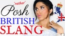 Posh British Slang and Expressions Advanced Vocabulary Lesson