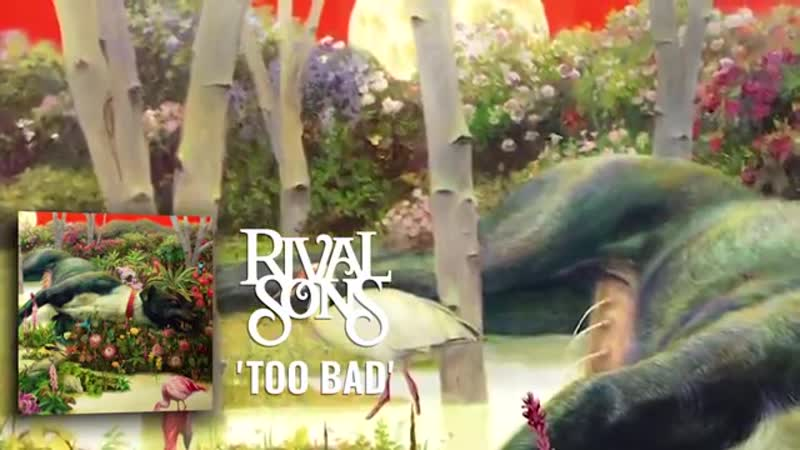 Rival Sons Too Bad Official Audio
