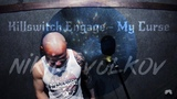 Killswitch Engage - My Curse (vocal part from Saint Petersburg by Volkov)
