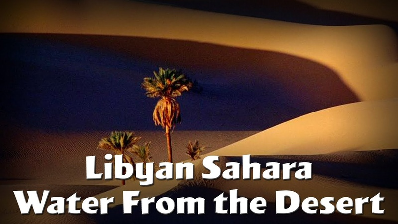 Libyan Sahara Water from the Desert - The Secrets of Nature