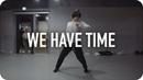 We Have Time - Sabrina Claudio / Jiyoung Youn Choreography