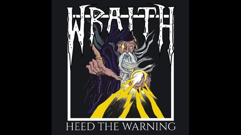 Wraith - Heed The Warning (Full Album, 2018)