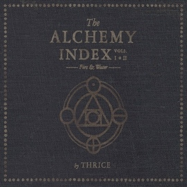Thrice альбом The Alchemy Index, Vols. 1 & 2: Fire & Water