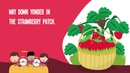 The Strawberry Patch Song for Kids | Fruit Songs for Children | Food Songs | The Kiboomers