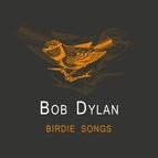 Bob Dylan альбом Birdie Songs