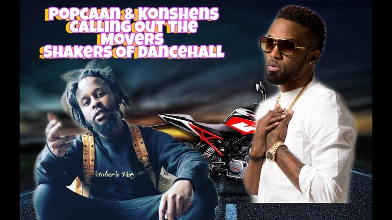 Konshens Popcaan calling out the movers shakers of Dancehall
