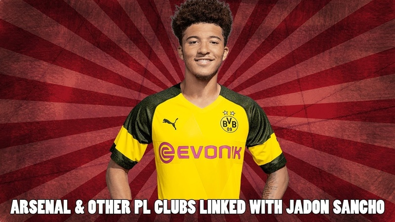 Jadon Sancho Linked With Arsenal Other Premier League Clubs