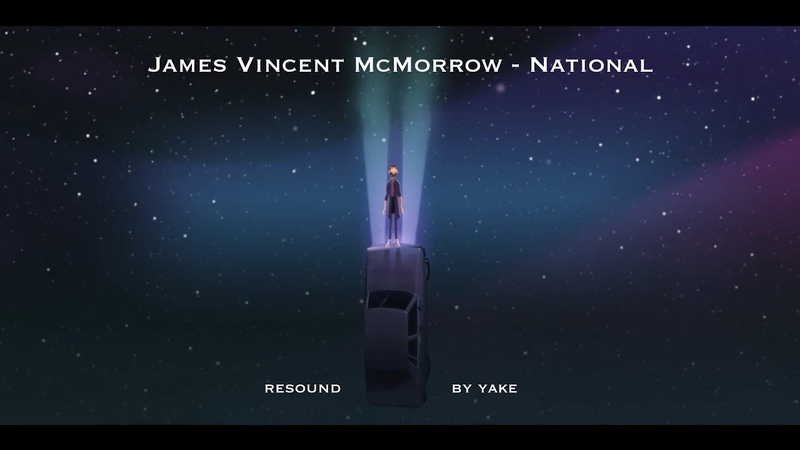James Vincent McMorrow - National (resound by yake)