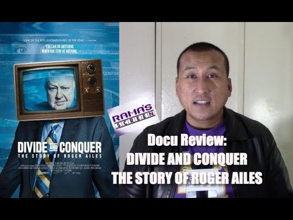 My Review of DIVIDE AND CONQUER THE STORY OF ROGER AILES Docu | About a Despicable Man