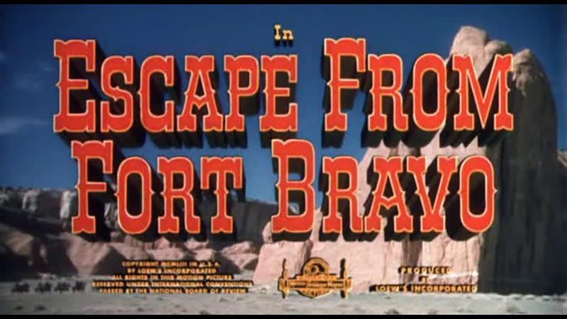 Побег из форта Браво Escape from fort Bravo 1953
