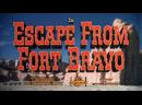 Побег из форта Браво / Escape from fort Bravo 1953