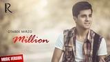 Otabek Mirzo - Million Отабек Мирзо - Миллион (music version)