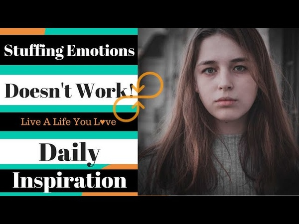 Stuffing My Emotions Doesn't Work - What Now? - Daily Inspiration