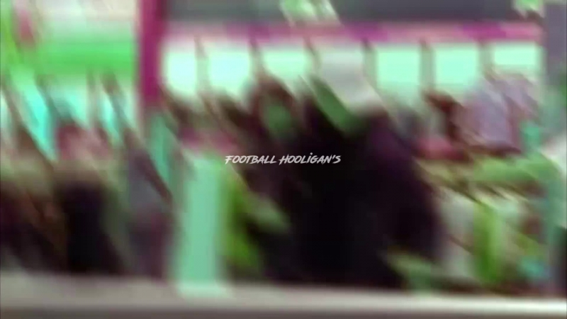 Football Hooligan's乡 [Vidostym?.]