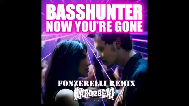 Basshunter- Now You're Gone (Fonzerelli Remix).mp4