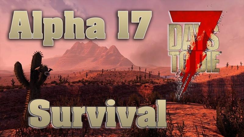 1 - 7 Days to Die A17 b233