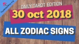 DAILY TAROT FORECAST 30 OCTOBER 2018 ALL ZODIAC SIGNS TIMESTAMPED RJ Marmol