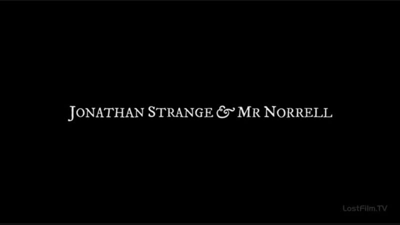 Jonathan Strange Mr Norrell | Джонатан Стрендж и Мистер Норрелл — заставка