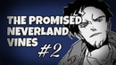 The Promised Neverland Vines 2 [SPOILERS]