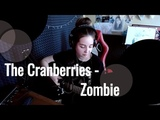 The Cranberries - Zombie Юля Кошкина