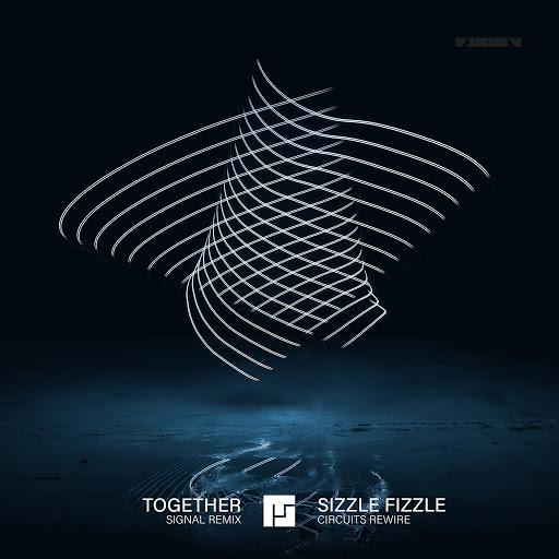 Сигнал альбом Together (Signal Remix) / Sizzle Fizzle (Circuits Rewire)