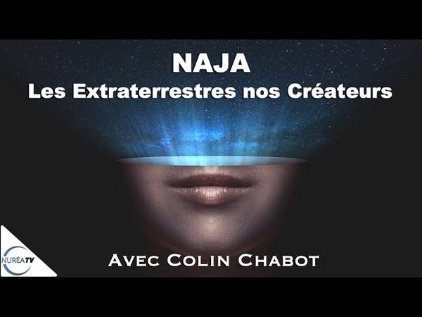 « Naja : Les Extraterrestres nos Créateurs » avec Colin Chabot - NURÉA TV