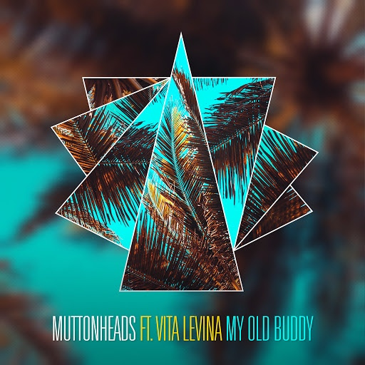 Muttonheads альбом My Old Buddy (feat. Vita Levina)