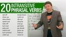 Learn 20 intransitive PHRASAL VERBS in English