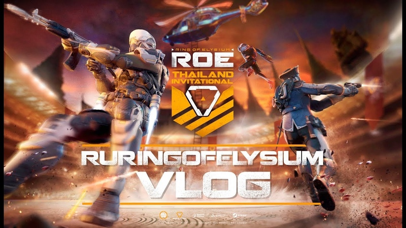 RU Ring of Elysium VLOG from ROE Thailand Invitational 2019