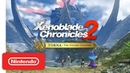 Xenoblade Chronicles 2 Torna ~ The Golden Country Accolades Trailer Nintendo Switch