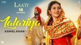 Lalariya - Kamal Khan Laatu Gagan Kokri, Aditi Sharma Jatinder Shah Punjabi Love Song 2018