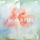 Gary B альбом World Feel
