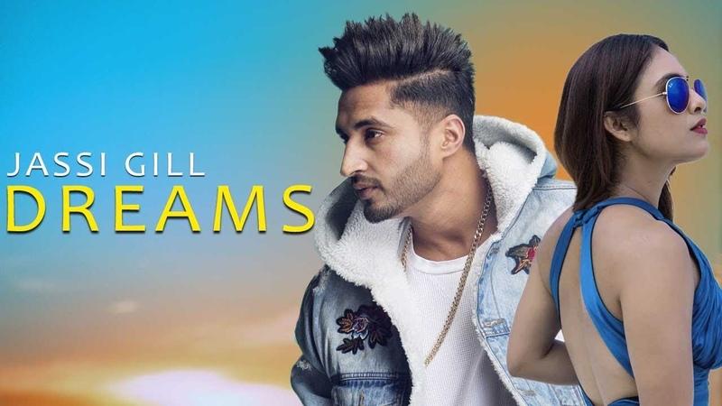 Dreams Official Video Jassi Gill ft Babbal Rai Neha Malik New Punjabi Song 2018