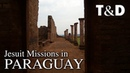Jesuit Missions of La Santísima Trinidad de Paraná and Jesús de Tavarangue - Paraguay